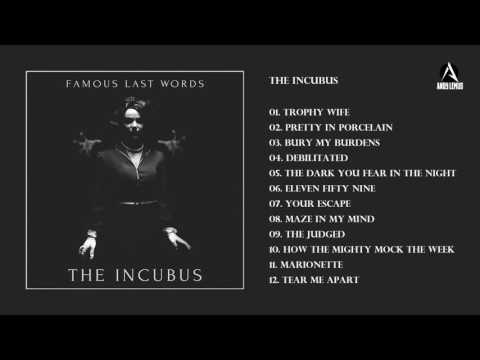 Famous Last Words - The Incubus Full Album (2016)