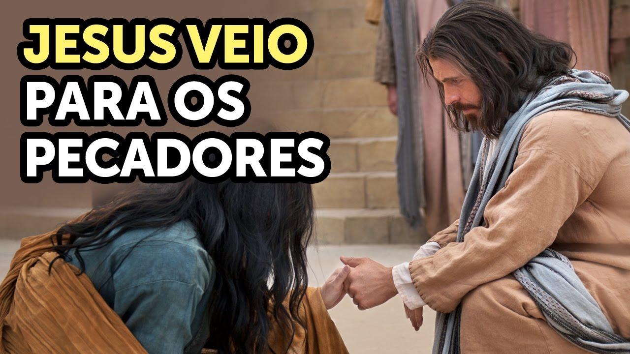 Jesus veio salvar os pecadores