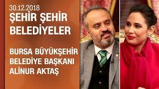 Ali̇nur Aktaş, Bursa çalışmalarını anlattı - Şehi̇r Şehi̇r Beledi̇yeler 30.12.2018 Pazar