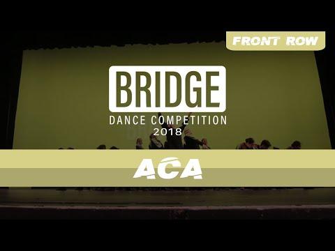 ACA [3rd Place] | Bridge 2018 | Official Front Row