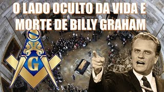 BILLY GRAHAM - O LADO OCULTO DO PAPA EVANGÉLICO!!!