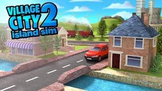Village City - Island Sim 2 (Android/iOS) Gameplay HD