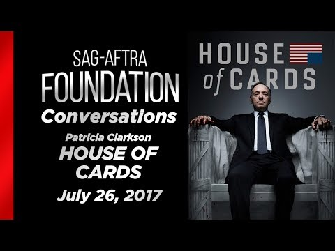Conversations with Patricia Clarkson of HOUSE OF CARDS