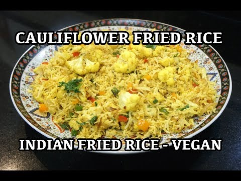 Cauliflower Fried Rice - Vegan Fried Rice - Indian Fried Rice - Cauliflower Recipes