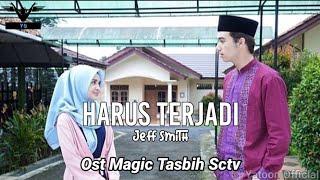 Harus Terjadi (Official Lyrics Video) | Ost Magic Tasbih