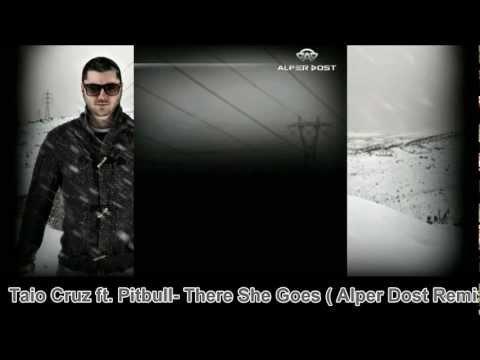 Taio Cruz Feat Pitbull - There She Goes (Alper Dost Remix)