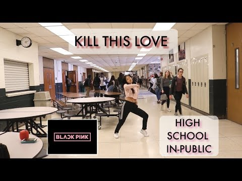 [High School Dance In-Public] BLACKPINK - 'Kill This Love' Dance Cover [KPOP IN PUBLIC]