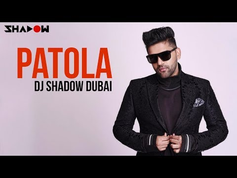 Patola | Remix | DJ Shadow Dubai | Guru Randhawa | Full Video