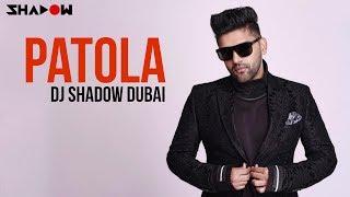 Patola | Remix | DJ Shadow Dubai | Guru Randhawa | Full Video