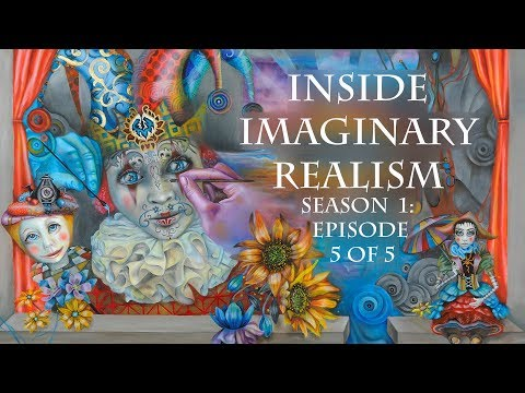 Inside Imaginary Realism:  A TV show on Visionary Art / Visionary artists and beyond  Ep 5, S 1