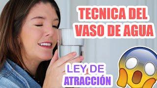 Tecnica del VASO de AGUA   LEY DE ATRACCION