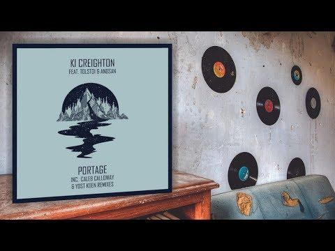 Ki Creighton - Portage feat. Tolstoi, Andsan (Original Mix)