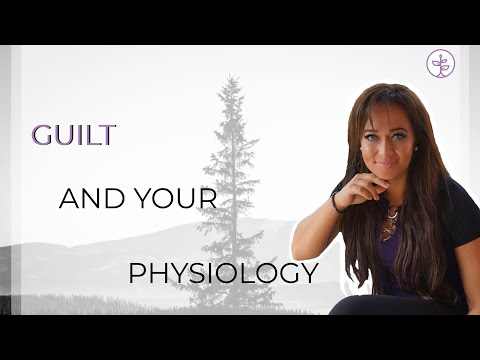 how-does-guilt-affect-our-physiology?-once-you-find-out-you-can-heal