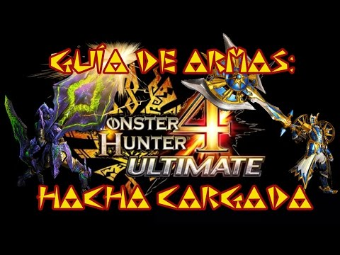 Monster Hunter 4 Ultimate: Guía - tutorial HACHA CARGADA - español (3DS)