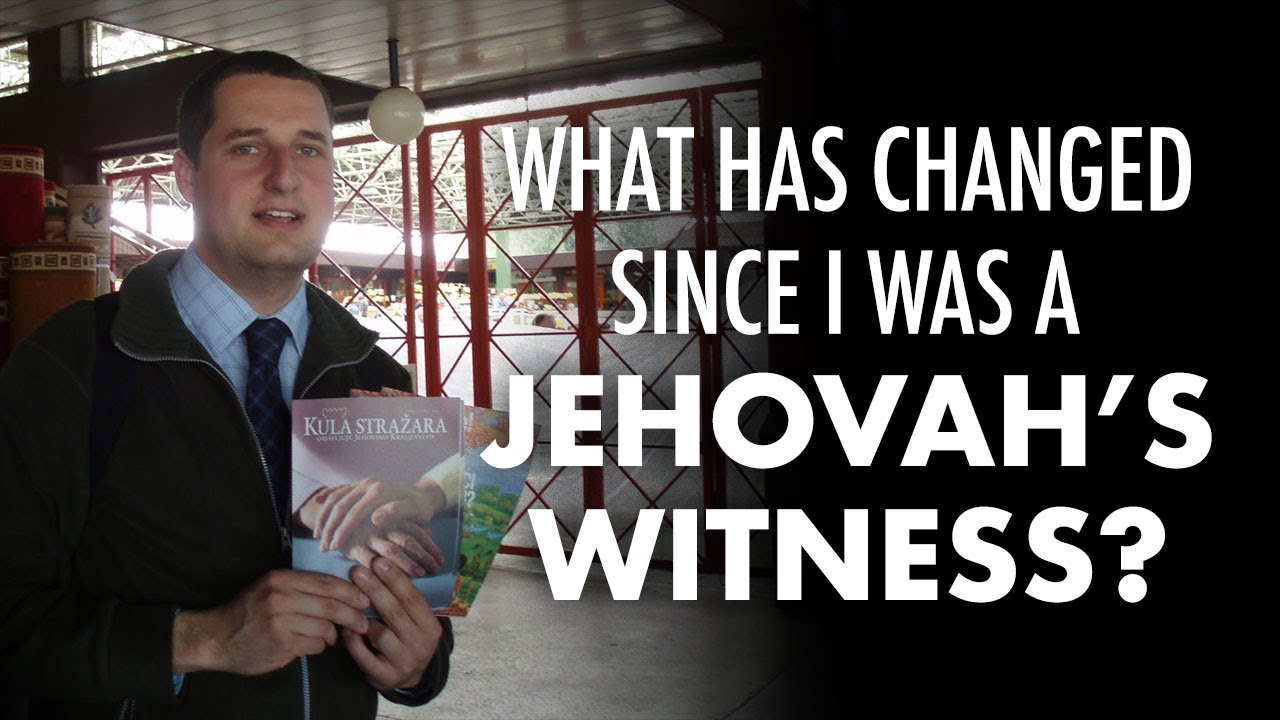 What Has Changed Since I Was a Jehovah's Witness?