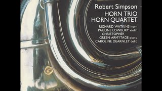 Robert Simpson—Horn Quartet & Horn Trio—Richard Watkins (horn)