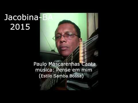 Paulo Mascarenhas Canta Pense em mim  Samba-Bossa jacobina-BA