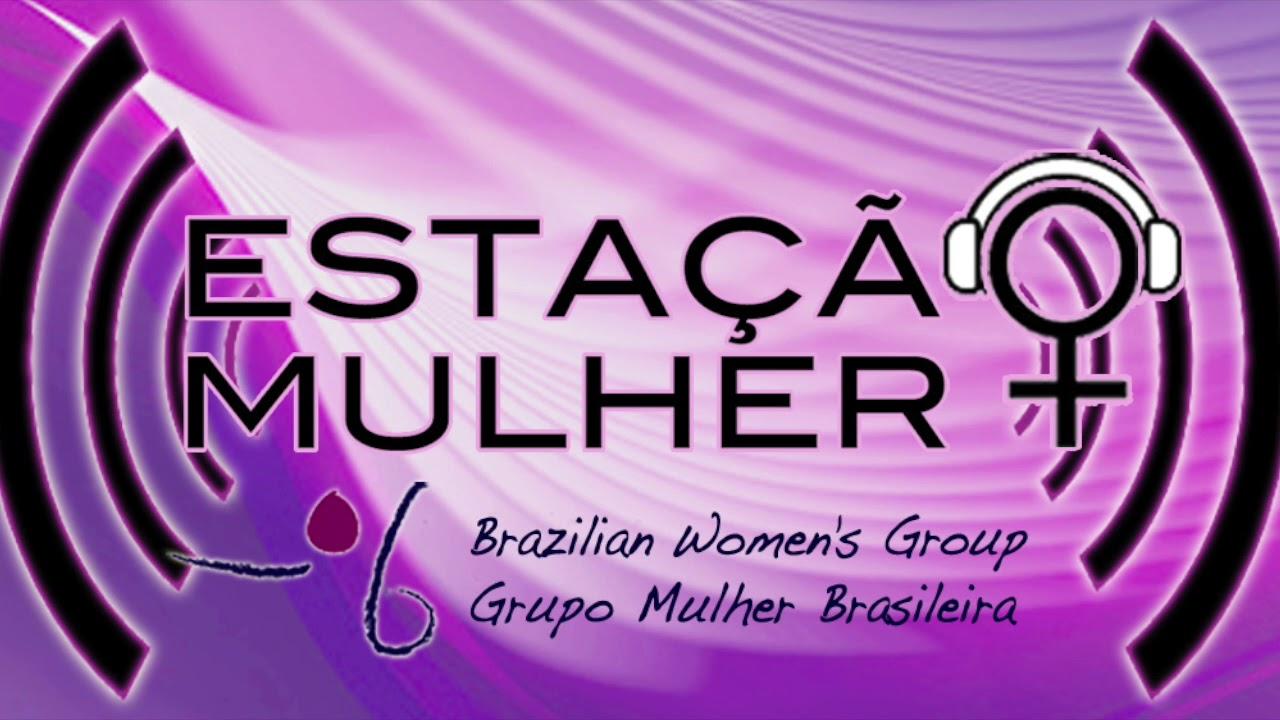 Estação Mulher' Radio Show – Brazilian Women's Group
