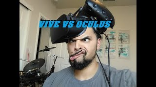 Vive Vs. Oculus, which is better LETS TALK!