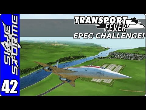 Transport Fever Let's Play/Gameplay - EPEC Challenge Ep 42 - CONCORDE!