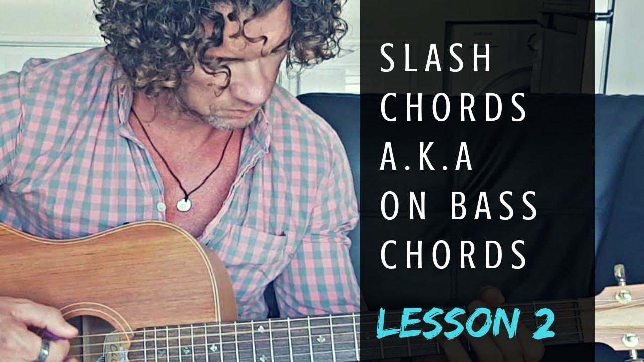Understanding Slash Chords Aka On Bass Chords Lesson 2 Youtube