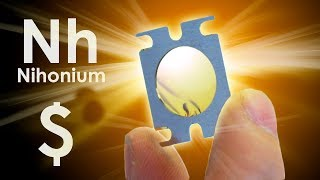 Nihonium  - THE MOST EXPENSIVE METAL IN THE UNIVERSE!