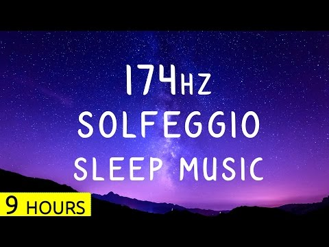 9 Hours | 174Hz - Solfeggio Sleep Music | Pain Relief Frequency Music | Sleep Meditation Music