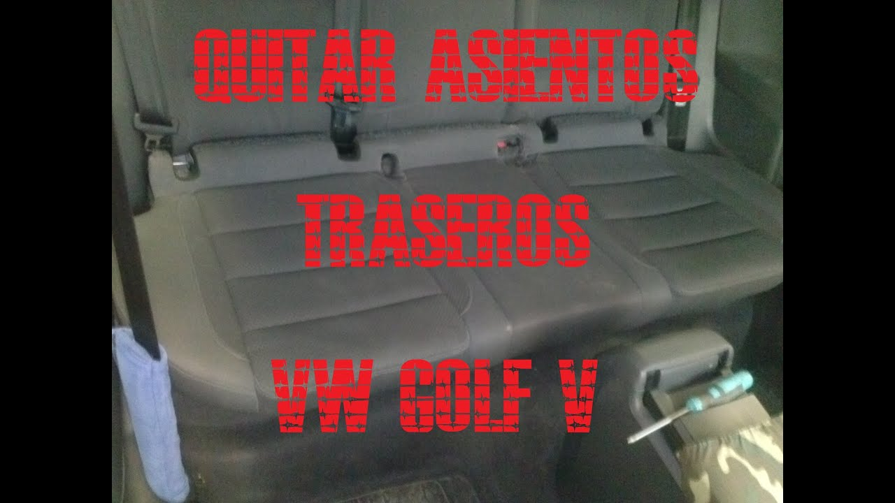 Quitar Asientos Traseros Vw Golf V Youtube