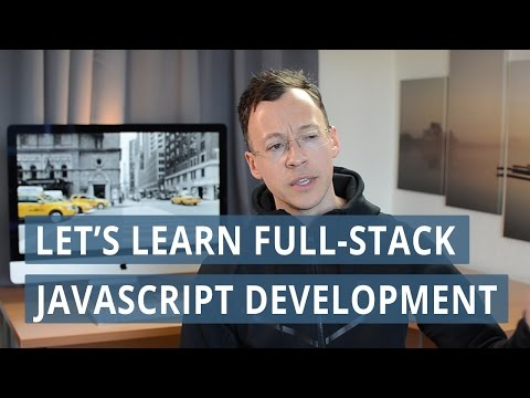 Let's learn full-stack JavaScript development