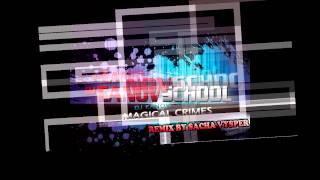 Remix SACHA VYSPER Magical Crimes de Dj Eanov et Dita.B