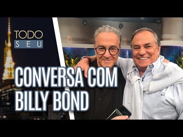 Conversa com Billy Bond - Todo Seu (22/02/19)
