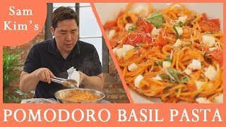 샘킴's 뽀모도로 바질 파스타 [Chef Sam Kim's Break Time Recipe] Pomodoro Basil Pasta. ep15