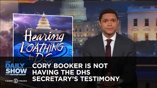 Cory Booker Is Not Having the DHS Secretary's Testimony: The Daily Show thumbnail