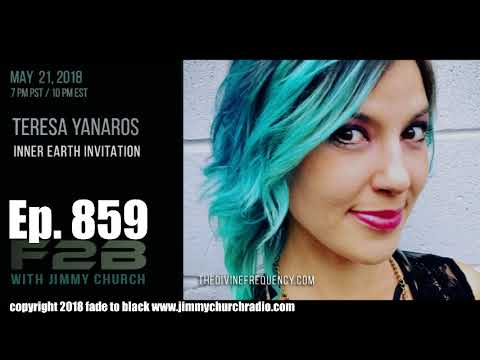 Ep. 859 FADE to BLACK Jimmy Church w/ Teresa Yanaros : Inner Earth Invitation : LIVE
