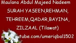 Syed Abdul Majeed Nadeem Tilawat Surah Yaseen Rehman Tahreem Qadar Bayinah Zilzal