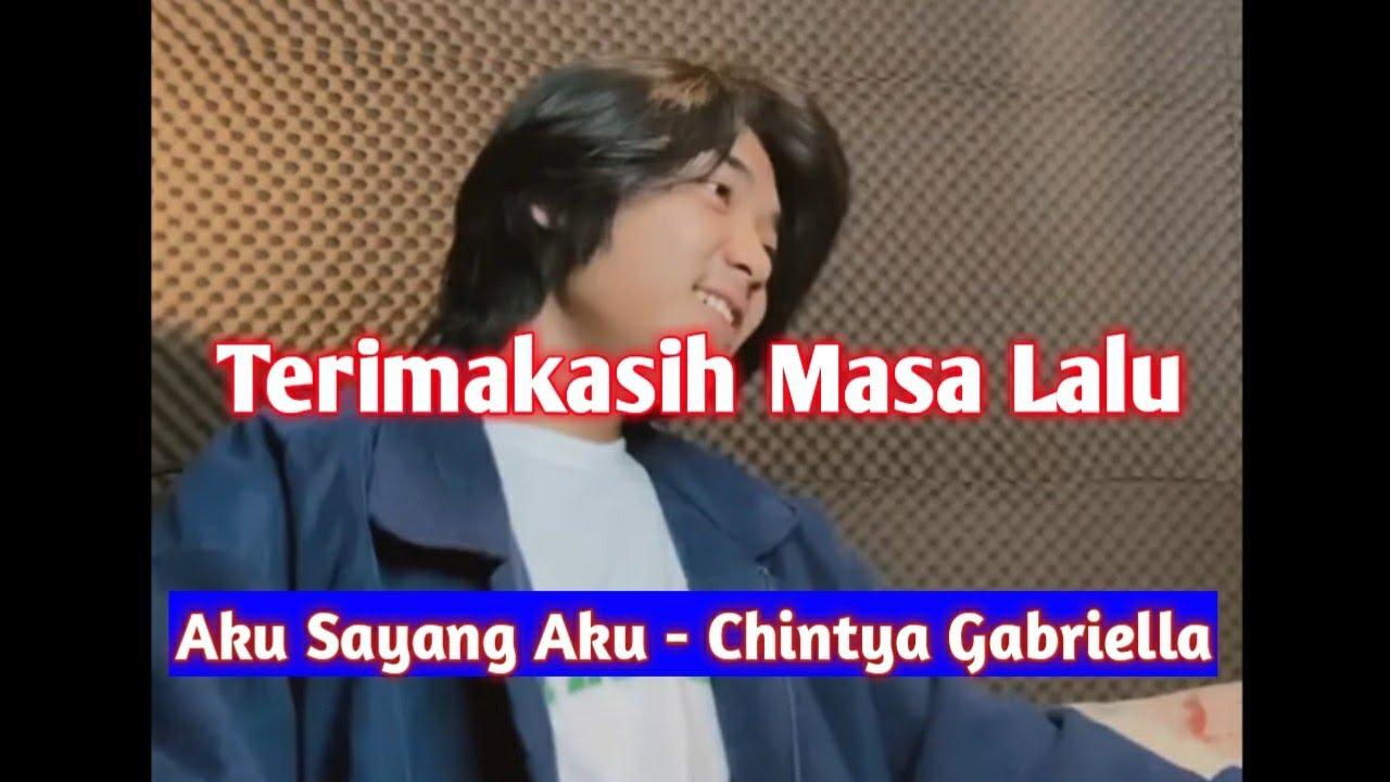 Terimakasih Masa Lalu - Aku Sayang Aku - Chintya Gabriella (Cover By Isqi Hijri)