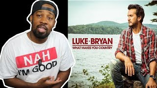 Let's DEBATE This!!! Luke Bryan - What Makes You Country | REACTION