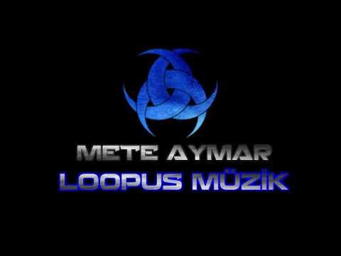 Mete Aymar   LOOPUS MÜZİK indir