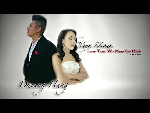 Lwm Tiam Mam Sib Hlub Ft. Yaya Moua 2018! :Daneng Hang thumbnail