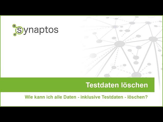 synaptos: (Test)daten löschen
