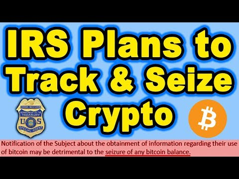 🔵 IRS Plans To Track & Seize Crypto