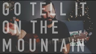 Go Tell It On The Mountain (Live Christmas Guitar Tutorial)