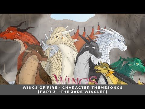 Wings of Fire - Character Themesongs [Part 3 - The Jade Winglet]