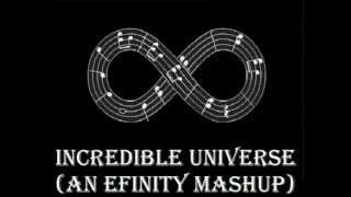 Incredible Universe (An Efinity Mashup).wmv