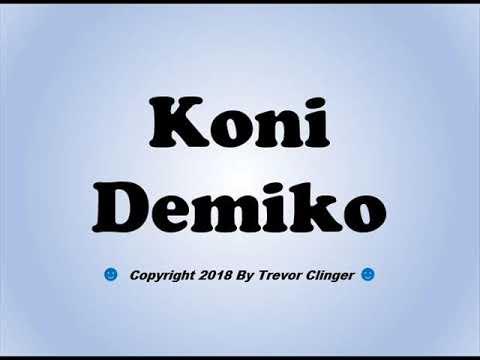 How To Pronounce Koni Demiko - 동영상