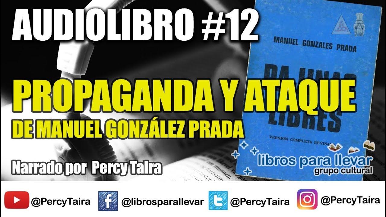 AUDIOLIBRO #12 - PROPAGANDA Y ATAQUE (PÁJINAS LIBRES) DE MANUEL ...