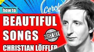 How to make ELECTRONICA and DOWNTEMPO like [Christian Löffler] [Cercle]
