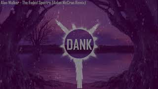 Alan Walker - The Faded Spectre (Aidan McCrae Bootleg Remix)