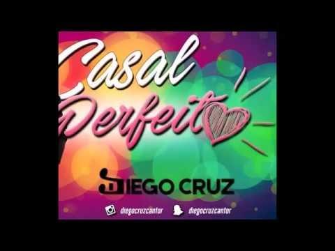 Diego Cruz - Casal Perfeito - Prévia