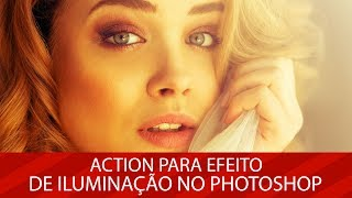 🚀 BAIXE GRATUITAMENTE: Action para efeito de iluminação no Photoshop
